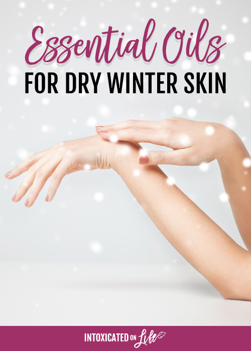 Essential Oils For Dry Winter Skin