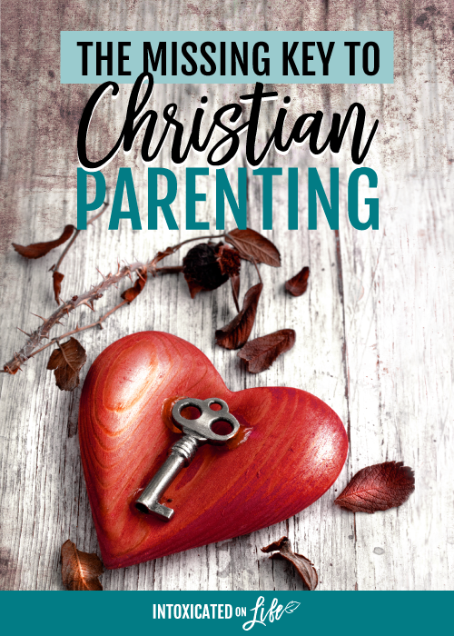 The Missing Key To Christian Parenting