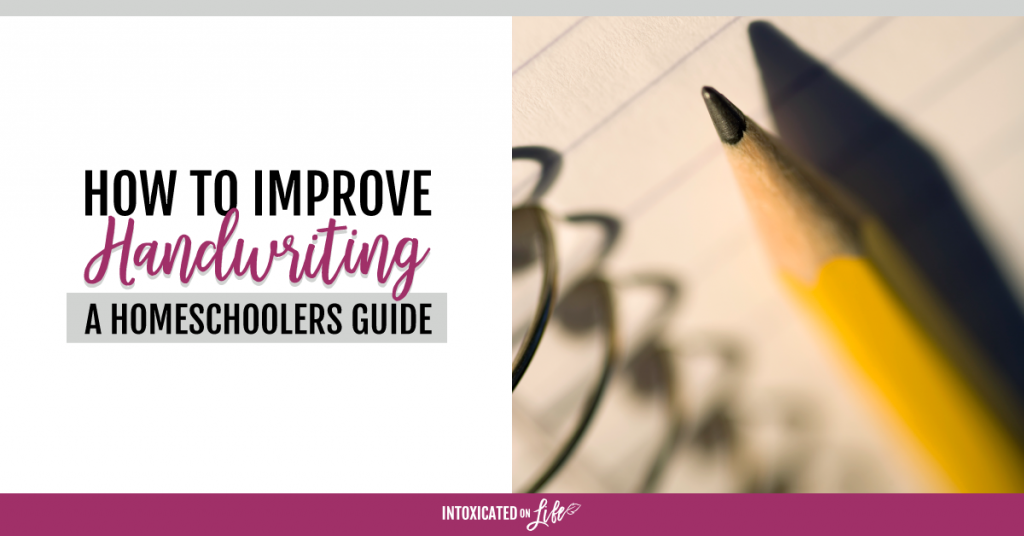 Improving Handwriting - a homeschoolers guide