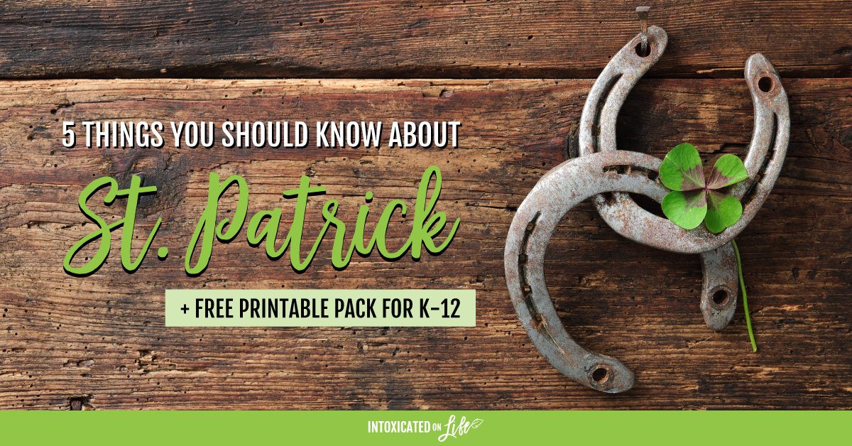 5 Things You Should Know About St.Patrick And Free Printable Pack For K