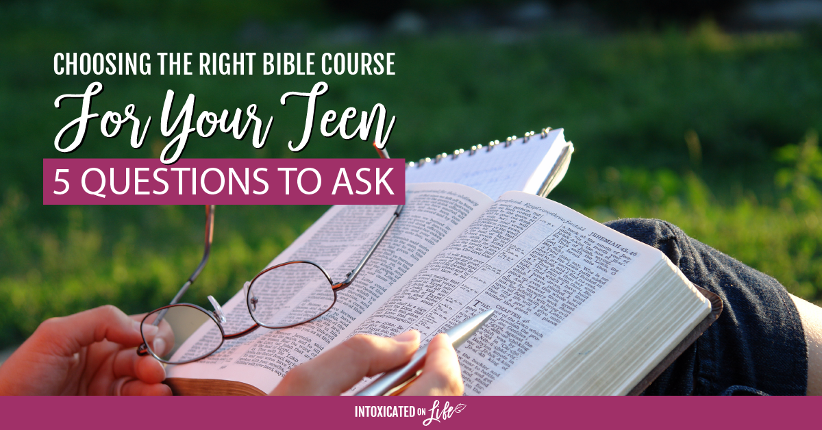 Choosing The Right Bible Course For Your Teen 5 Questions To Ask