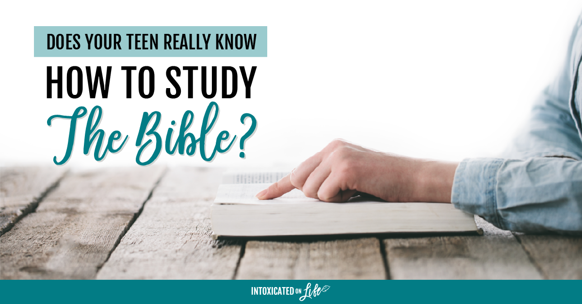 Does You Teen Really Know How To Study The Bible