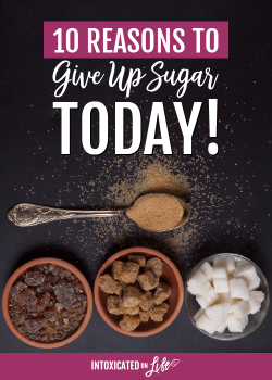 10 Reasons to Give Up Sugar Today!