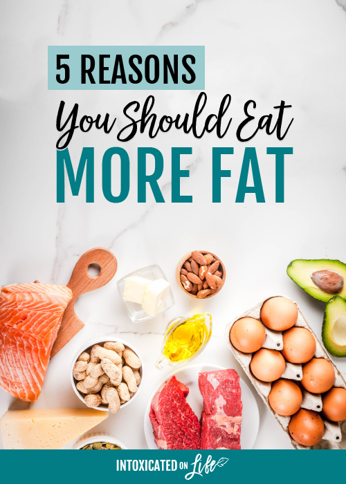 5 Reasons You Should Eat More Fat