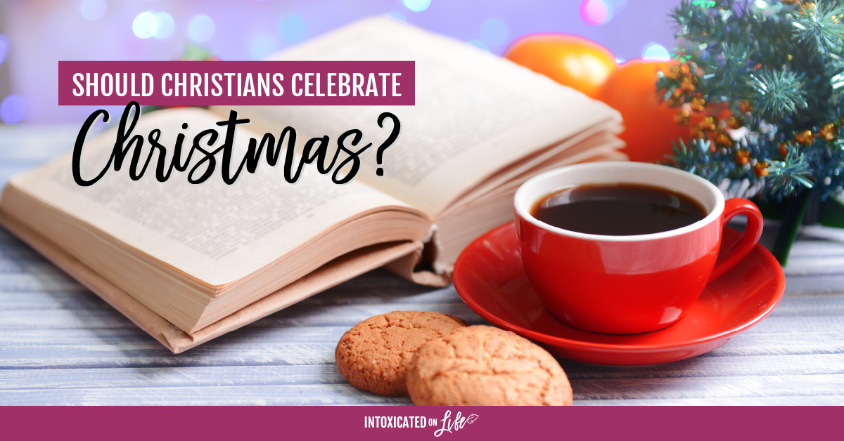 Christians - Should they celebrate Christmas?